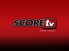 SCOREtv Season TWO Episode 1